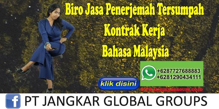 Biro Jasa Penerjemah Tersumpah Kontrak Kerja Bahasa Malaysia