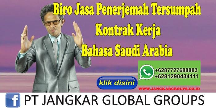 Biro Jasa Penerjemah Tersumpah Kontrak Kerja Bahasa Saudi Arabia