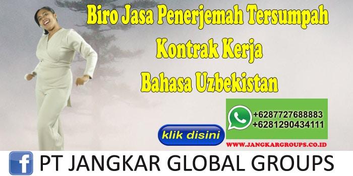 Biro Jasa Penerjemah Tersumpah Kontrak Kerja Bahasa Uzbekistan