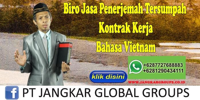Biro Jasa Penerjemah Tersumpah Kontrak Kerja Bahasa Vietnam