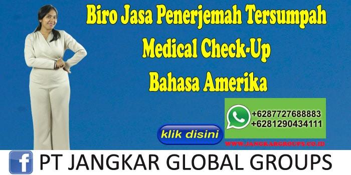 Biro Jasa Penerjemah Tersumpah Medical Check-Up Bahasa Amerika