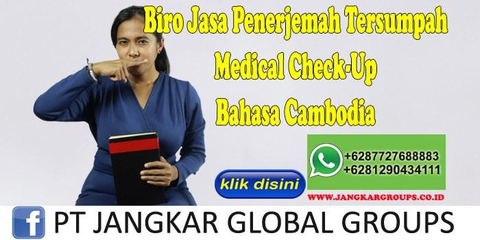 Biro Jasa Penerjemah Tersumpah Medical Check-Up Bahasa Cambodia