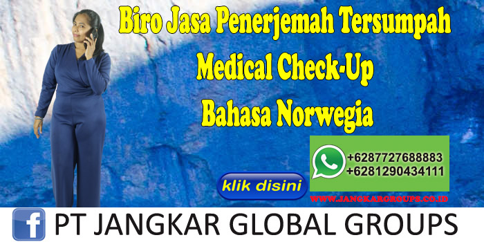 Biro Jasa Penerjemah Tersumpah Medical Check-Up Bahasa Norwegia