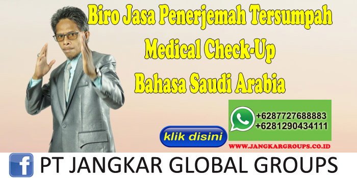 Biro Jasa Penerjemah Tersumpah Medical Check-Up Bahasa Saudi Arabia