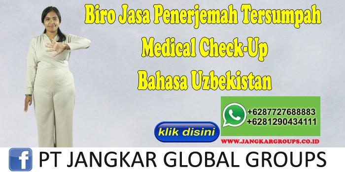Biro Jasa Penerjemah Tersumpah Medical Check-Up Bahasa Uzbekistan