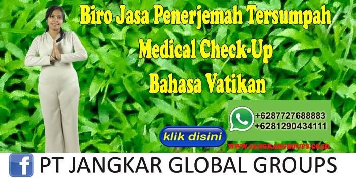 Biro Jasa Penerjemah Tersumpah Medical Check-Up Bahasa Vatikan