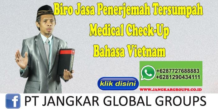 Biro Jasa Penerjemah Tersumpah Medical Check-Up Bahasa Vietnam