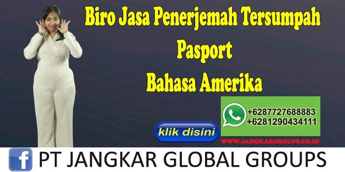 Biro Jasa Penerjemah Tersumpah Pasport Bahasa Amerika