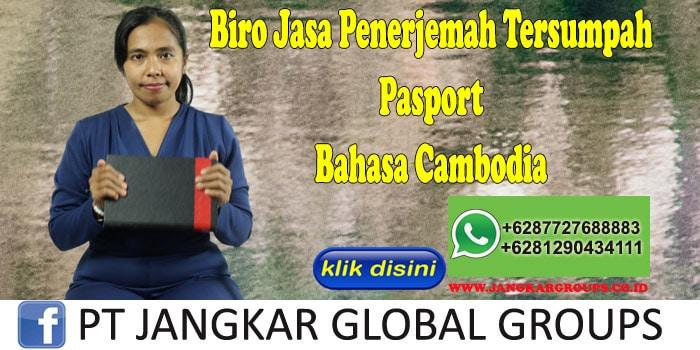 Biro Jasa Penerjemah Tersumpah Pasport Bahasa Cambodia