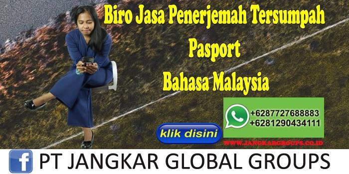 Biro Jasa Penerjemah Tersumpah Pasport Bahasa Malaysia