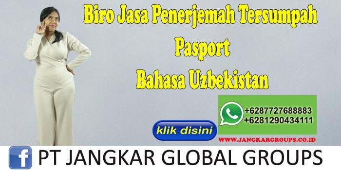 Biro Jasa Penerjemah Tersumpah Pasport Bahasa Uzbekistan