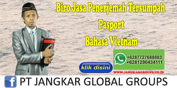 Biro Jasa Penerjemah Tersumpah Pasport Bahasa Vietnam
