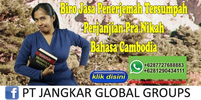 Biro Jasa Penerjemah Tersumpah Perjanjian Pra Nikah Bahasa Cambodia