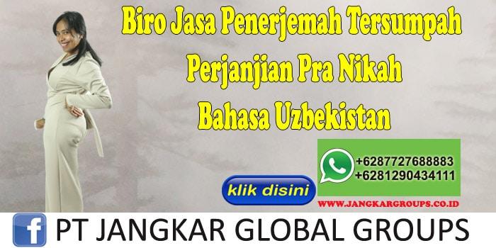 Biro Jasa Penerjemah Tersumpah Perjanjian Pra Nikah Bahasa Uzbekistan