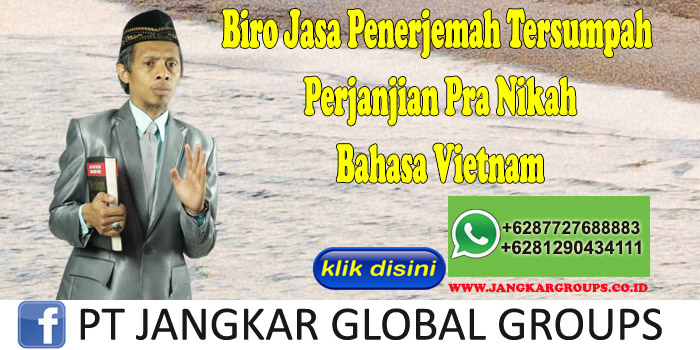 Biro Jasa Penerjemah Tersumpah Perjanjian Pra Nikah Bahasa Vietnam