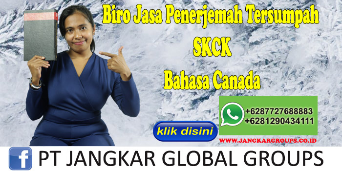 Biro Jasa Penerjemah Tersumpah SKCK Bahasa Canada