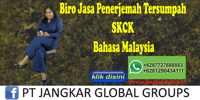 Biro Jasa Penerjemah Tersumpah SKCK Bahasa Malaysia