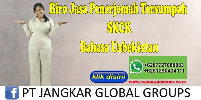 Biro Jasa Penerjemah Tersumpah SKCK Bahasa Uzbekistan