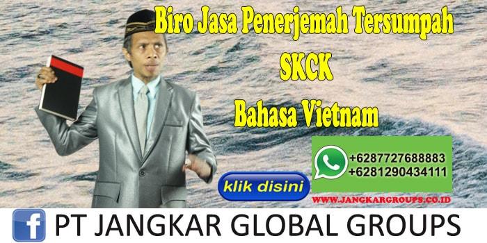 Biro Jasa Penerjemah Tersumpah SKCK Bahasa Vietnam