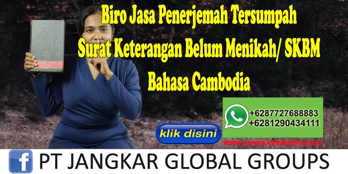 Biro Jasa Penerjemah Tersumpah Surat Keterangan Belum Menikah SKBM Bahasa Cambodia