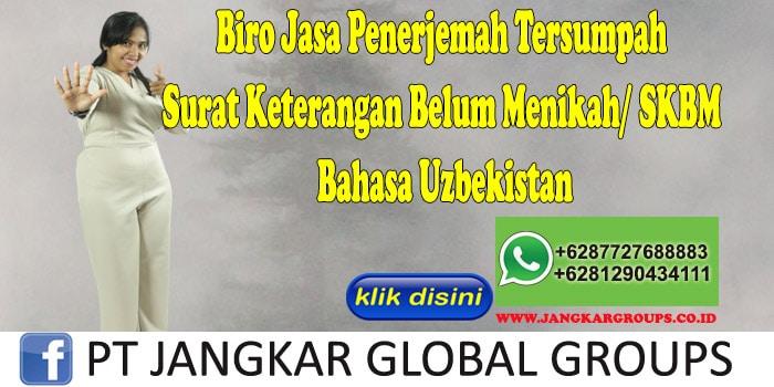 Biro Jasa Penerjemah Tersumpah Surat Keterangan Belum Menikah SKBM Bahasa Uzbekistan