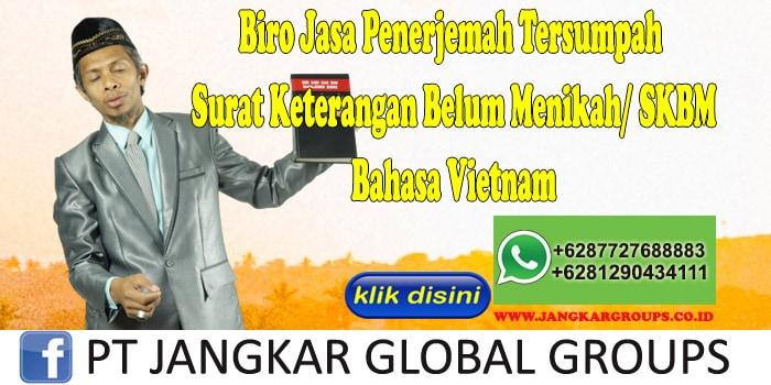 Biro Jasa Penerjemah Tersumpah Surat Keterangan Belum Menikah SKBM Bahasa Vietnam