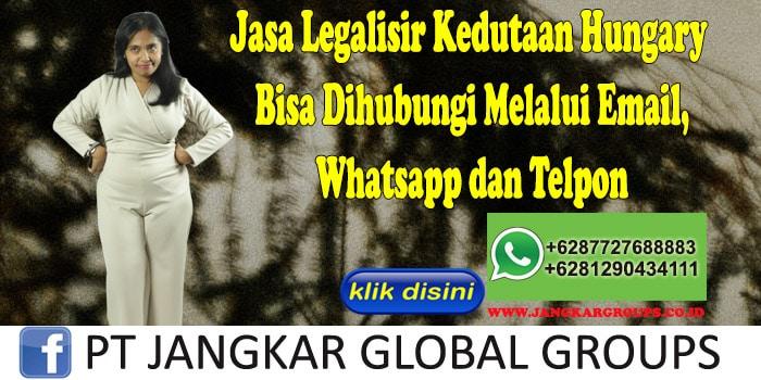Jasa Legalisir Kedutaan Hungary Bisa Dihubungi Melalui Email, Whatsapp dan Telpon