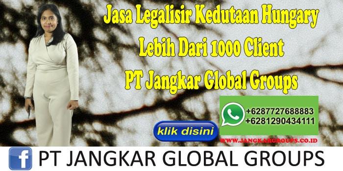 Jasa Legalisir Kedutaan Hungary Lebih Dari 1000 Client PT Jangkar Global Groups