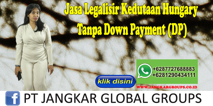 Jasa Legalisir Kedutaan Hungary Tanpa Down Payment (DP)