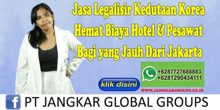 Jasa Legalisir Kedutaan Korea Hemat Biaya Hotel & Pesawat Bagi yang Jauh Dari Jakarta