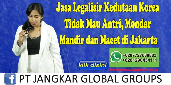 Jasa Legalisir Kedutaan Korea Tidak Mau Antri, Mondar Mandir dan Macet di Jakarta