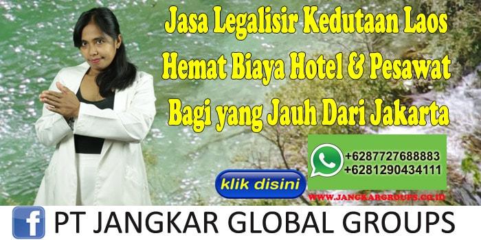 Jasa Legalisir Kedutaan Laos Hemat Biaya Hotel & Pesawat Bagi yang Jauh Dari Jakarta
