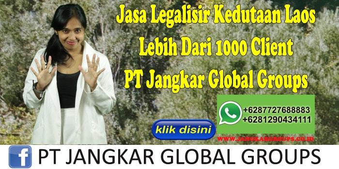 Jasa Legalisir Kedutaan Laos Lebih Dari 1000 Client PT Jangkar Global Groups