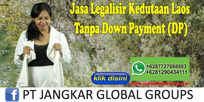 Jasa Legalisir Kedutaan Laos Tanpa Down Payment (DP)