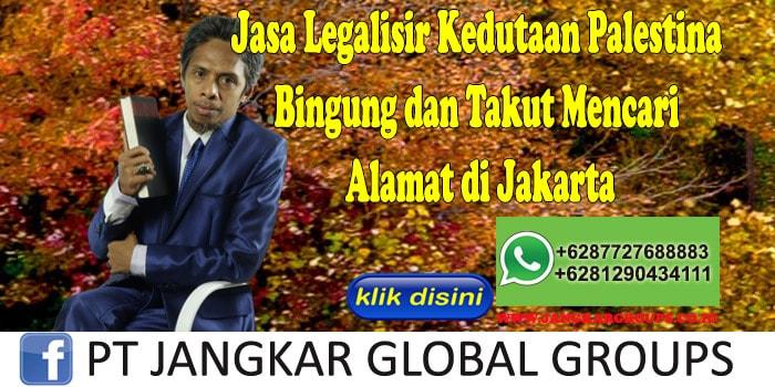 Jasa Legalisir Kedutaan Palestina Bingung dan Takut Mencari Alamat di Jakarta
