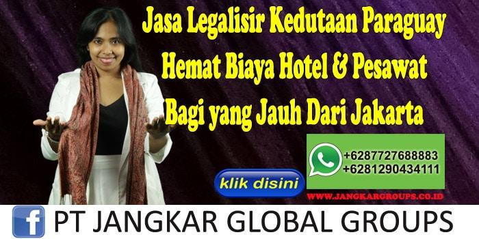 Jasa Legalisir Kedutaan Paraguay Hemat Biaya Hotel & Pesawat Bagi yang Jauh Dari Jakarta