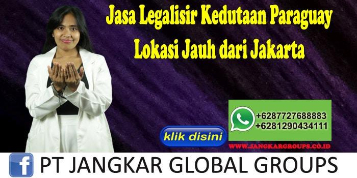 Jasa Legalisir Kedutaan Paraguay Lokasi Jauh dari Jakarta