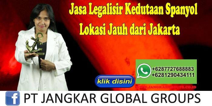 Jasa Legalisir Kedutaan Spanyol Lokasi Jauh dari Jakarta