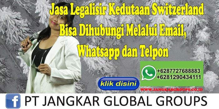 Jasa Legalisir Kedutaan Switzerland Bisa Dihubungi Melalui Email, Whatsapp dan Telpon