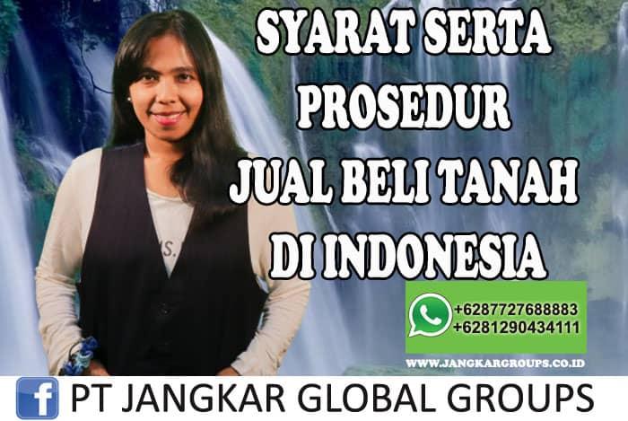 SYARAT SERTA PROSEDUR JUAL BELI TANAH DI INDONESIA