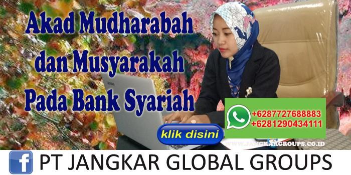 Akad Mudharabah dan Musyarakah Pada Bank Syariah