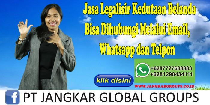 Jasa Legalisir Kedutaan Belanda Bisa Dihubungi Melalui Email, Whatsapp dan Telpon