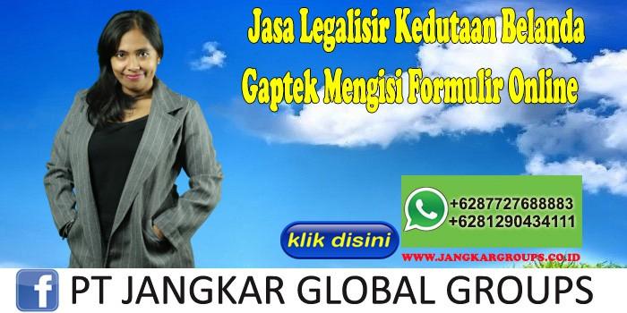 Jasa Legalisir Kedutaan Belanda Gaptek Mengisi Formulir Online