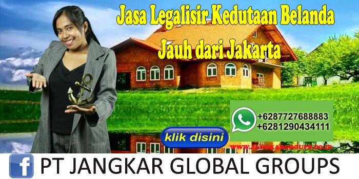 Jasa Legalisir Kedutaan Belanda Jauh dari Jakarta
