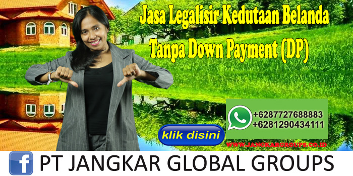 Jasa Legalisir Kedutaan Belanda Tanpa Down Payment (DP)
