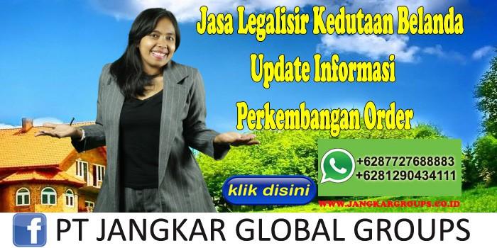 Jasa Legalisir Kedutaan Belanda Update Informasi Perkembangan Order