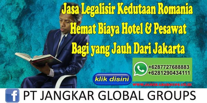 Jasa Legalisir Kedutaan Romania Hemat Biaya Hotel & Pesawat Bagi yang Jauh Dari Jakarta