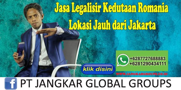 Jasa Legalisir Kedutaan Romania Lokasi Jauh dari Jakarta