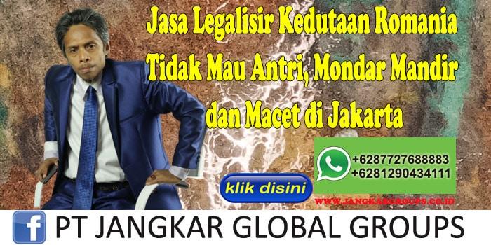 Jasa Legalisir Kedutaan Romania Tidak Mau Antri, Mondar Mandir dan Macet di Jakarta