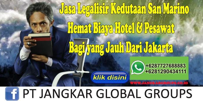 Jasa Legalisir Kedutaan San Marino Hemat Biaya Hotel & Pesawat Bagi yang Jauh Dari Jakarta